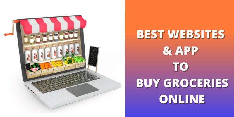 Best Websites & App To Buy Groceries Online