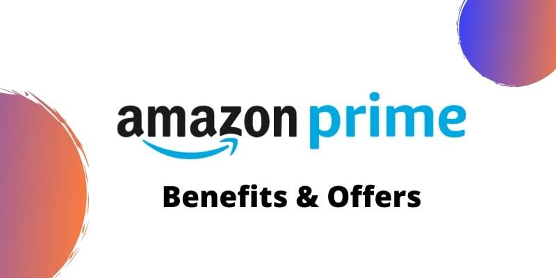 Amazon Prime Membership Offers & Benefits