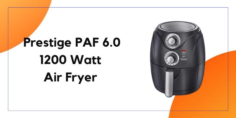 Prestige PAF 6.0 1200 Watt Air Fryer