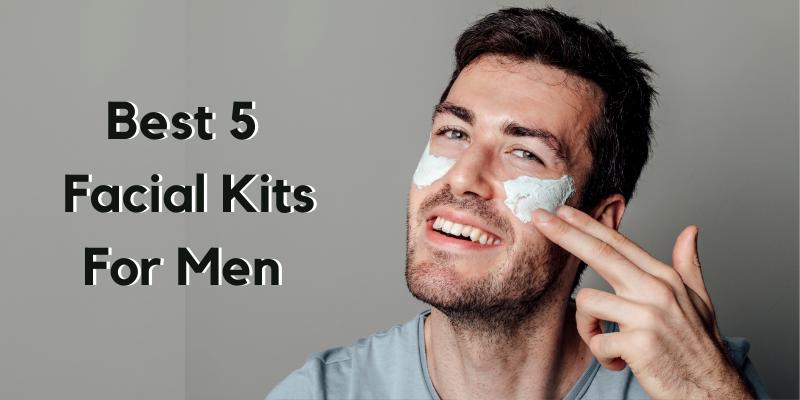Best facial kit for men's In India
