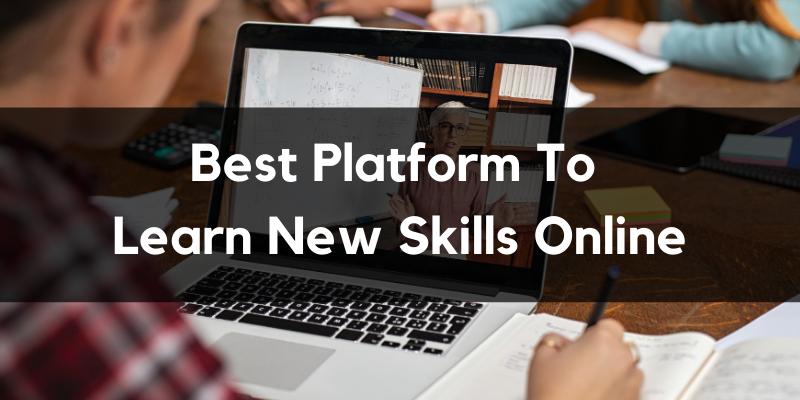 Best platform to learn new skills online