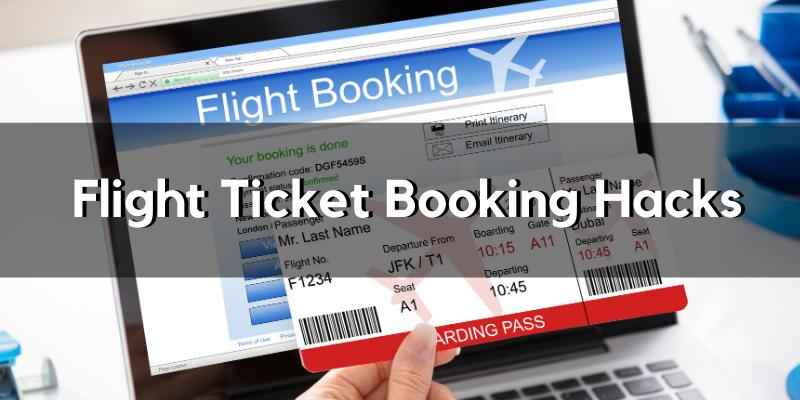 Flight tickets booking hacks