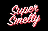 Super Smelly
